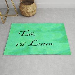 Talk. I'll Listen. Rug