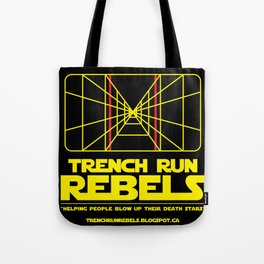 Trench Run Rebels Tote Bag