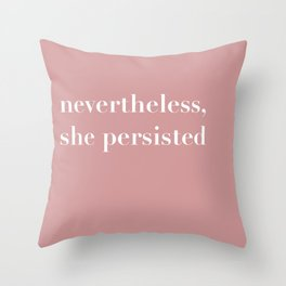 nevertheless she persisted X Throw Pillow