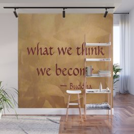 Buddha Quote - What We Think We Become - Famous Quote Wall Mural