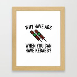 Why Have Abs? Framed Art Print