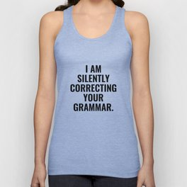 I Am Silently Correcting Your Grammar Unisex Tank Top