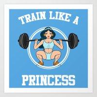 TRAIN LIKE A PRINCESS GYM Art Print