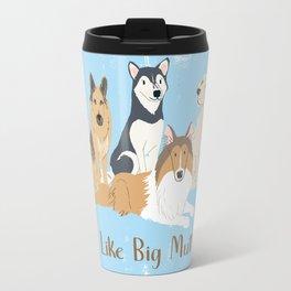 I Like Big Mutts Travel Mug