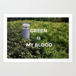 Green is my Blood Art Print