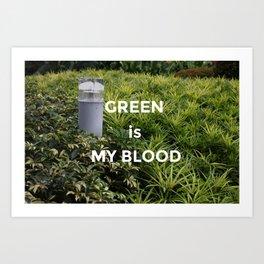 Green is my Blood Art Print