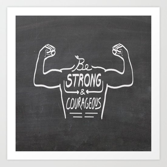 Be Strong & Courageous (White Version) Art Print