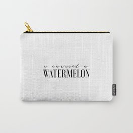 Fun Prints Funny Poster I Carried A Watermelon Inspirational Quotes Watermelon Poster Dirty Dancing Carry-All Pouch