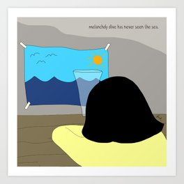 melancholy olive has never seen the sea. Art Print