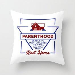 Parenthood Be Nice To Your Children Throw Pillow