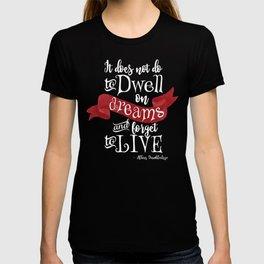 Dwell on Dreams - Black T-shirt