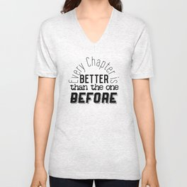 Every Chapter is Better Than the One Before Unisex V-Neck