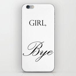 Girl Bye Merch iPhone Skin