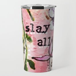 Slay by Artseespree Travel Mug