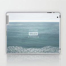 Slow Down, Breath, Re-Focus.  Laptop & iPad Skin