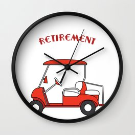 """""""My Retirement Vehicle Funny Golf Cart"""" funny and hilarious tee design made for everyone! Wall Clock"""