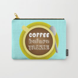 CoffeeBeforeTalkie Carry-All Pouch