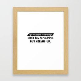 Don't Buy Her A Drink Framed Art Print