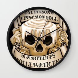 One Person's Cinnamon Roll is Another's Problematic Fave. Wall Clock