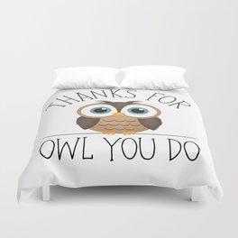 Thanks For Owl You Do Duvet Cover