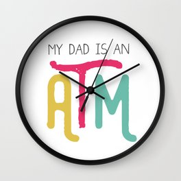 Daddy ATM Hilarious Wall Clock