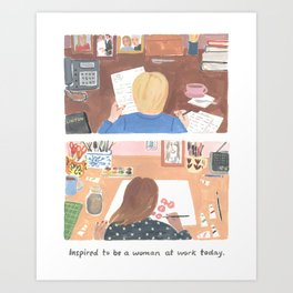 Inspired to be a Woman at Work Art Print
