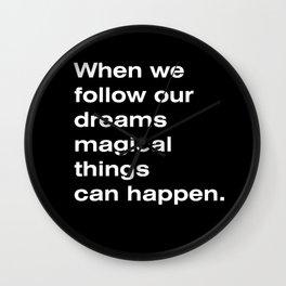 When we follow our dreams Wall Clock