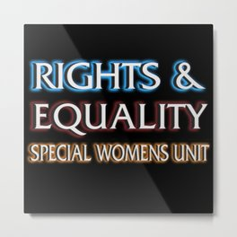 RIGHTS AND EQUALITY Metal Print