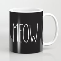 meow Mugs featuring Meow by Hipster