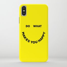 Do What Makes You Happy iPhone Case
