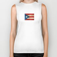 puerto rico Biker Tanks featuring Vintage Aged and Scratched Puerto Rican Flag by Jeff Bartels