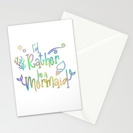 I'd rather Be a Mermaid  Stationery Cards