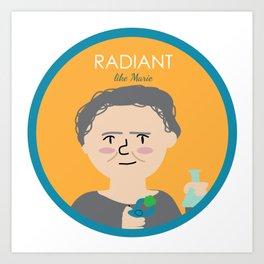 Radiant like Marie Curie Art Print
