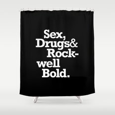 Sex, Drugs & Rockwell Bold Shower Curtain