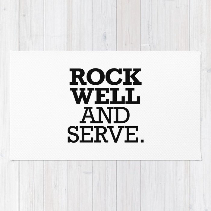 ROCK WELL AND SERVE. Rug