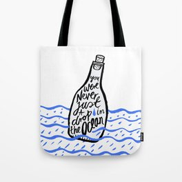 Just A Drop in The Ocean Tote Bag