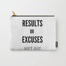 Results or Excuses. Pick one Carry-All Pouch