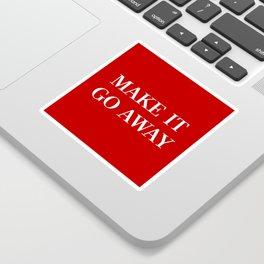 "MAGA-Style ""Make it Go Away"" Sticker"