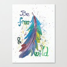 Be Free Be Wild Canvas Print