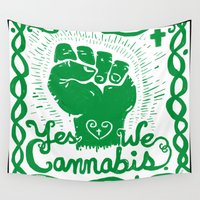 cannabis Wall Tapestries featuring Yes We Cannabis by ART to GO Sasso