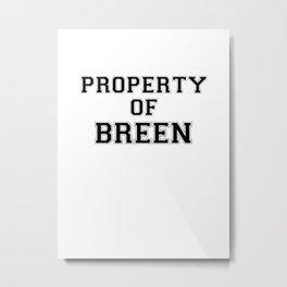 Property of BREEN Metal Print