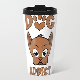 Dog addict Travel Mug