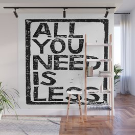 All You Need Is Less In Craft Stamp Black Ink Wall Mural