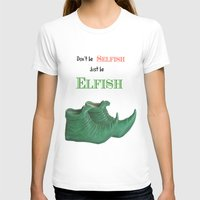 elf T-shirts featuring Elf Quotation  by Maisy W
