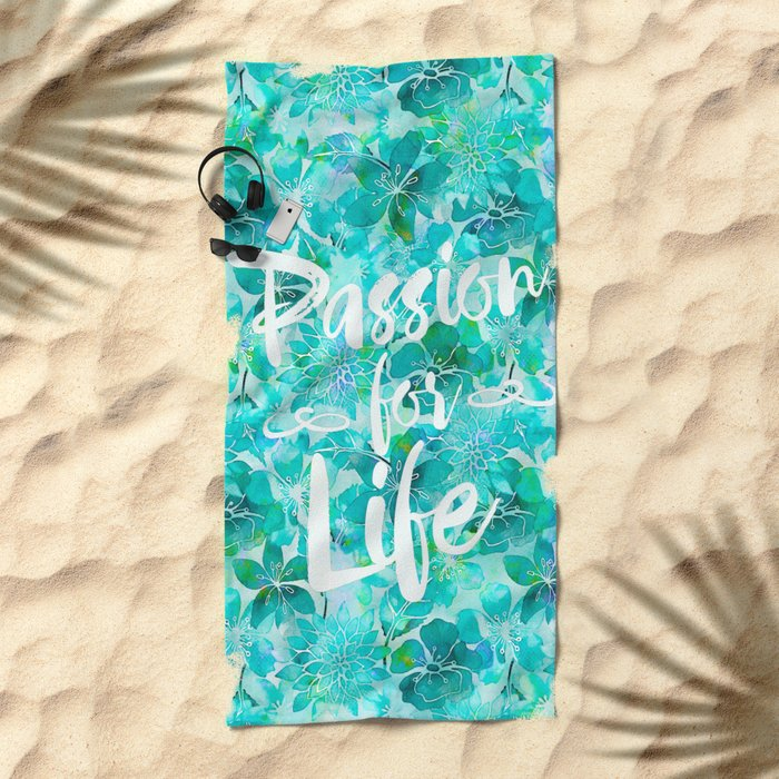 Passion for Life inspiration typography flower lettering Beach Towel