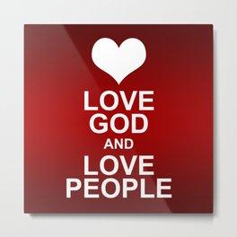 Love God & Love People - Bible Lock Screens Metal Print