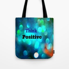 Think Positive! Tote Bag