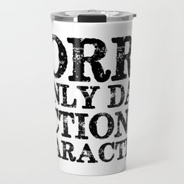 Sorry, I only date fictional characters!  Travel Mug