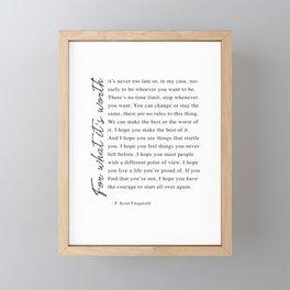 F. Scott Fitzgerald - For What It's Worth Quote  Framed Mini Art Print