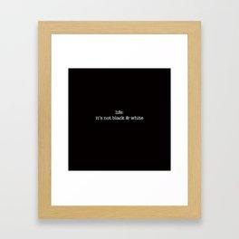 it's not black & white Framed Art Print